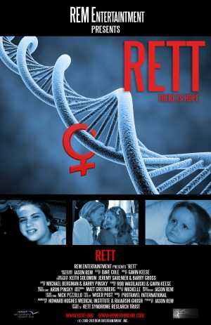 Rett There Is Hope (2011) the documentary. A film by REM Entertainment. Produced by Jason Rem, Linda Taylor